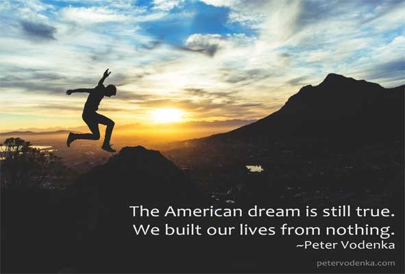 About Peter Vodenka - American Dream Quote